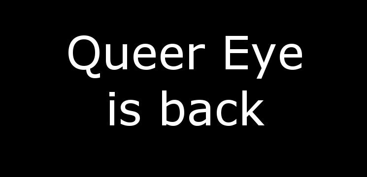Queer Eye is back